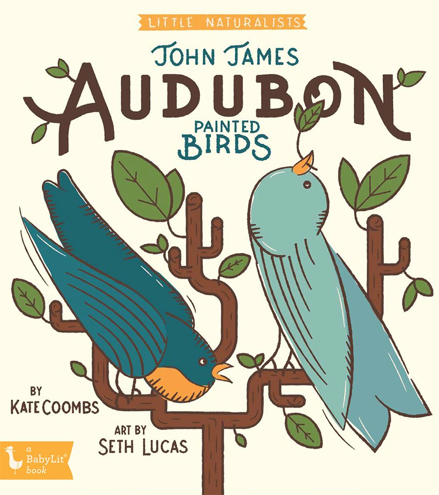 Little Naturalists: John James Audubon Painted Birds