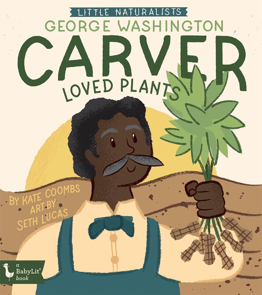 Little Naturalists: George Washington Carver Loved Plants