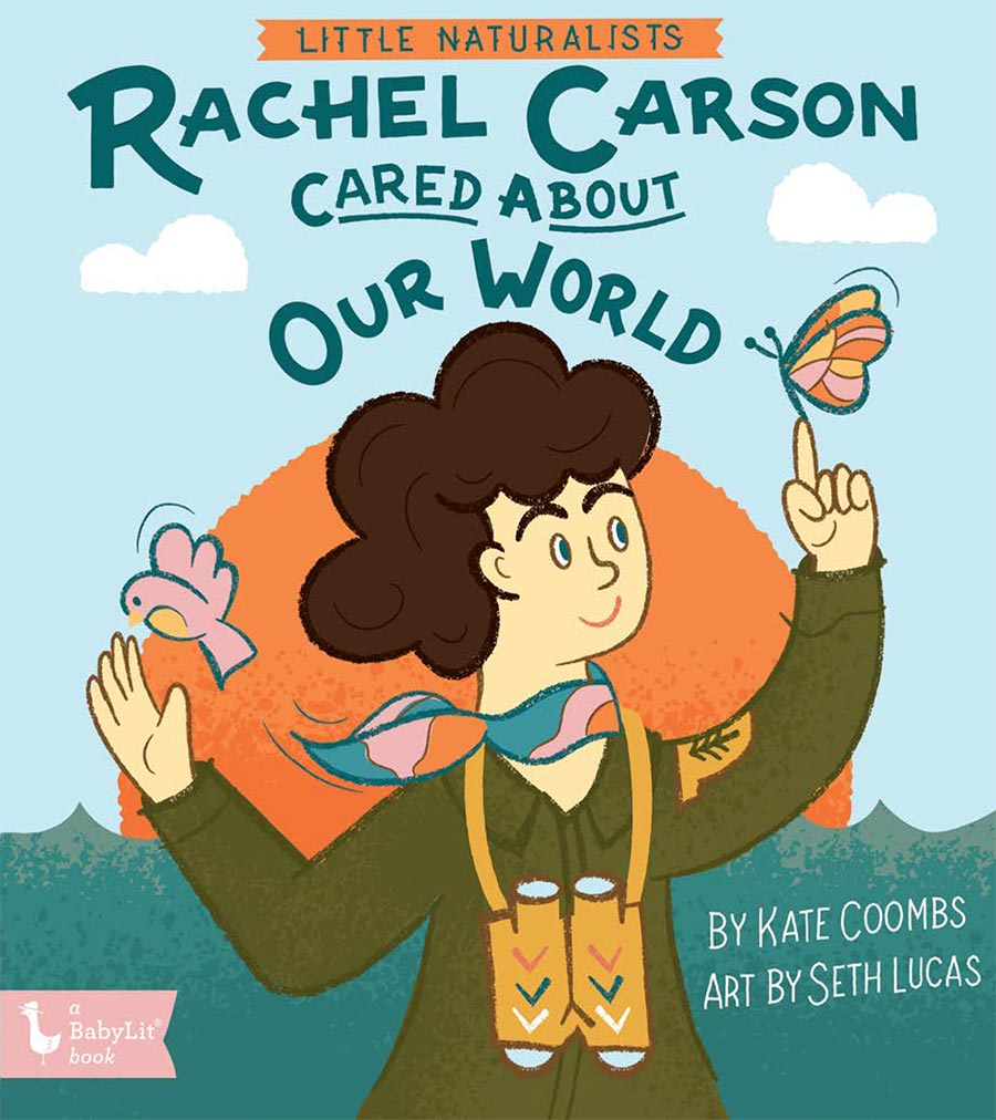 Little Naturalists: Rachel Carson Cared about Our World
