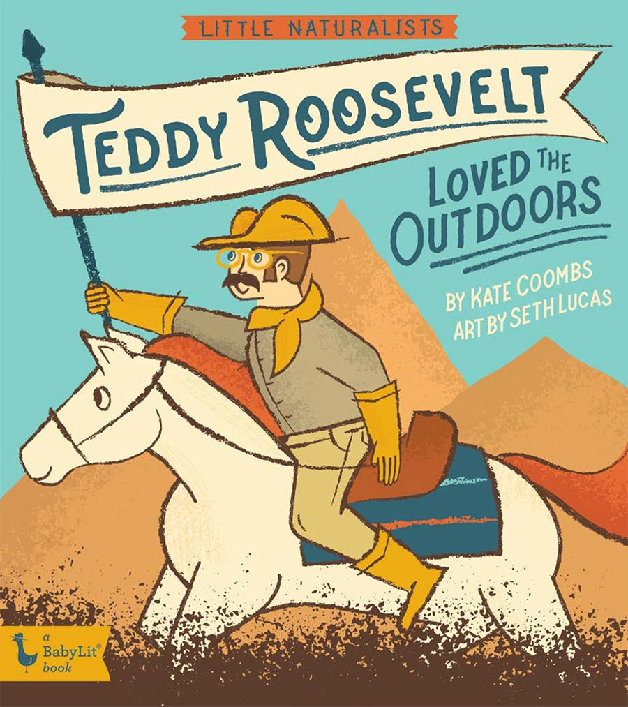 Little Naturalists: Teddy Roosevelt Loved the Outdoors